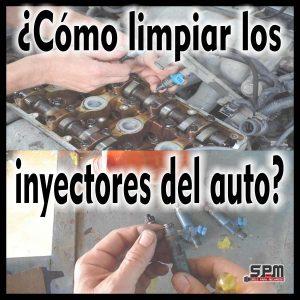 ¿Como Limpiar los Inyectores del auto?